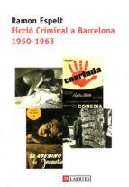 FICCIO CRIMINAL A BARCELONA: 1950-1963