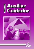 AUXILIAR CUIDADOR: TEMARIO PRACTICO Y TEST