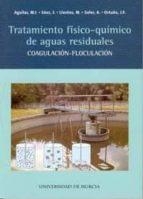 TRATAMIENTO FISICO-QUIMICO DE AGUAS RESIDUALES: COAGULACION-FLOCU LACION