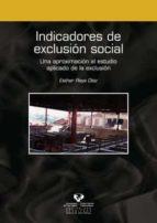 INDICADORES DE EXCLUSION SOCIAL: UNA APROXIMACION AL ESTUDIO APLI CADO DE LA EXCLUSION