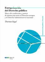 Europeización del Derecho público: Marco de condiciones y puntos de interacción entre el Derecho europeo y el Derecho (administrativo) nacional (Administración pública y Derecho)