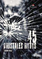 45 cristales rotos: De amor esporádico y otras mentiras