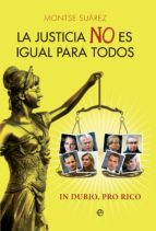 LA JUSTICIA NO ES IGUAL PARA TODOS (EBOOK)