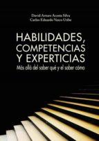 Habilidades, competencias y experiencias: Más allá del saber qué y el saber cómo