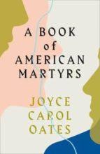 a book of american martyrs joyce carol oates 9780008221683