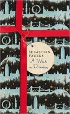 El libro de A week in december autor SEBASTIA FAULKS PDF!