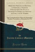 Mercurio Peruano de Historia, Literatura, y Noticias Públicas Que Da À Luz la Sociedad Academica de Amantes de Lima, y en Su Nombre, Vol. 3: Que ... y Diciembre de 1791 (Classic Reprint)
