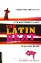 the latin beat: the rhythms and roots of latin music from bossa nova to salsa and beyond ed morales 9780306810183