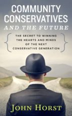 community conservatives & the future (ebook) john horst 9780615874883