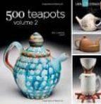 500 teapots: volume 2 jim lawton 9781454703983