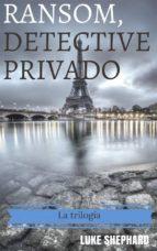 ransom, detective privado - la trilogía (ebook)-9781507130483