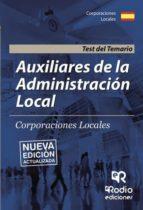 AUXILIARES DE LA ADMINISTRACIÓN LOCAL. CORPORACIONES LOCALES. TEST DEL TEMARIO
