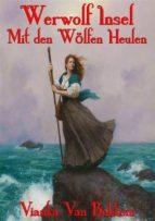 werwolf insel mit den wölfen heulen (ebook) vianka van bokkem 9781547510283