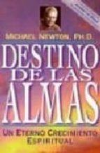 destino de las almas: un eterno crecimiento espiritual-michael newton-9781567184983
