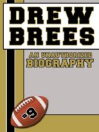 Drew Brees: An Unauthorized Biography (Football Biographies Book 6) (English Edition)