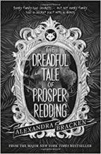 prosper redding: the dreadful tale of prosper redding: book 1 alexandra bracken 9781786540683