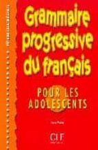 grammaire progressive du français pour les adolescents: niveau in termediaire-anne vicher-9782090338683