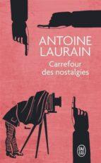 carrefour des nostalgies-antoine laurain-9782290105283