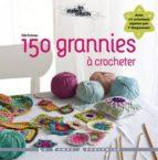 150 grannies a crocheter-edie eckman-9782299001883
