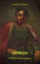 othello (best navigation, active toc)(prometheus classics) (ebook) william shakespeare prometheus classics 9782378075583