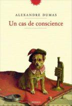 un cas de conscience-alexandre dumas-9782752910783