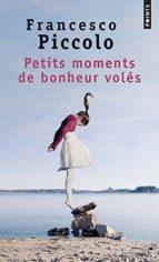 petits moments de bonheur voles-francesco piccolo-9782757845783