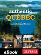AUTHENTIC QUÉBEC - LANAUDIÈRE AND MAURICIE (EBOOK)