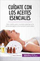 cuídate con los aceites esenciales (ebook) 9782808003483