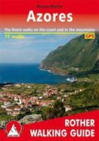 azores (rother walking guide) 75 walks. the finest walks on the coast and in the mountains (3rd ed.) hannelore schmitz 9783763348183