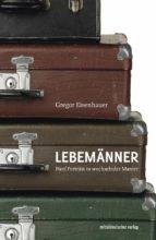 lebemänner (ebook)-gregor eisenhauer-9783954620883