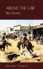 above the law (serapis classics) (ebook)-9783962558383