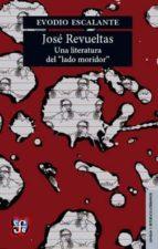 """José Revueltas. Una literatura del """"lado moridor"""""""