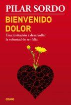 bienvenido dolor (ebook)-pilar sordo-9786077357483