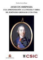 jano en hispania. una aproximación a la figura y obra de jerónimo grimaldi (1739-1784) (ebook)-paulino garcia diego-9788400098483