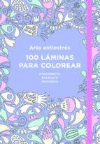 arte antiestrés: 100 láminas para colorear-9788401018183