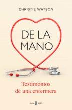 de la mano: testimonios de una enfermera christie watson 9788401020483