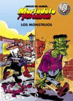 mortadelo y filemon: los monstruos (magos del humor 22) francisco ibañez 9788402421883