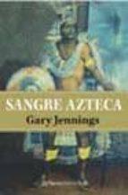 sangre azteca-gary jennings-9788408046783
