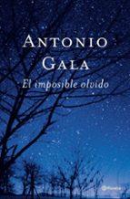 el imposible olvido-antonio gala-9788408047483
