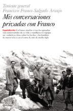 mis conversaciones privadas con franco: teniente francisco franco salgado-araujo-9788408059783