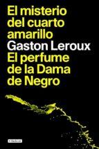 el misterio del cuarto amarillo; el perfume de la dama de negro-gaston leroux-9788408085683