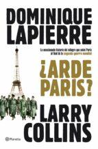¿arde paris?-dominique lapierre-larry collins-9788408102083