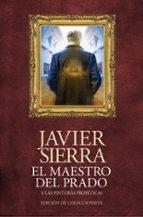 el maestro del prado (ed. coleccionista)-javier sierra-9788408120483