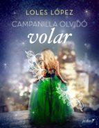 campanilla olvidó volar (ebook)-loles lopez-9788408166283