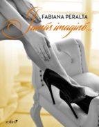 jamás imaginé (ebook)-fabiana peralta-9788408174783