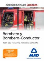 bombero y bombero conductor. test del temario jurídico general 9788414203583