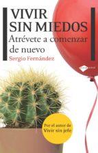 vivir sin miedos (4ª ed.)-sergio fernandez-9788415115083