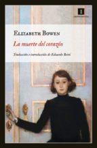 la muerte del corazón-elizabeth bowen-9788415130383