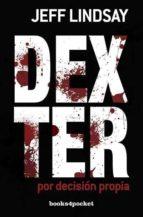 dexter por decision propia (b4p)-jeffry lindsay-9788415139683