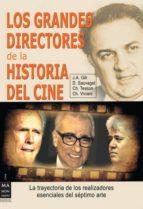 El libro de Los grandes directores de la historia del cine: la trayectoria de los realizadores esenciales del septimo arte autor VV.AA. PDF!